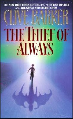 The Thief of Always by Clive Barker: Childhood Books, Barker Children, Clive Barker, Reading Time, Favorite Reading, Books Worth, Favorite Books, Children Books, Horror Books