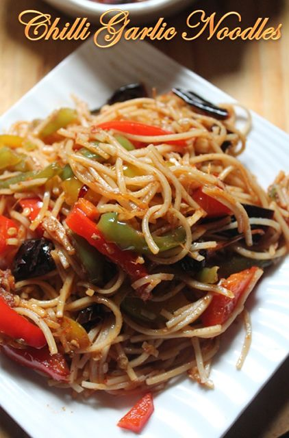 YUMMY TUMMY: Chilli Garlic Noodles Recipe - Spicy Chinese Chilli Garlic Noodles…