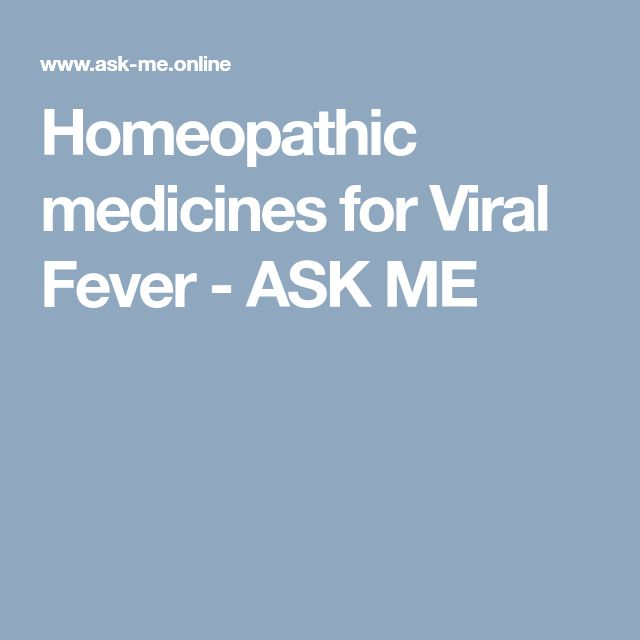 Homeopathic medicines for Viral Fever - ASK ME