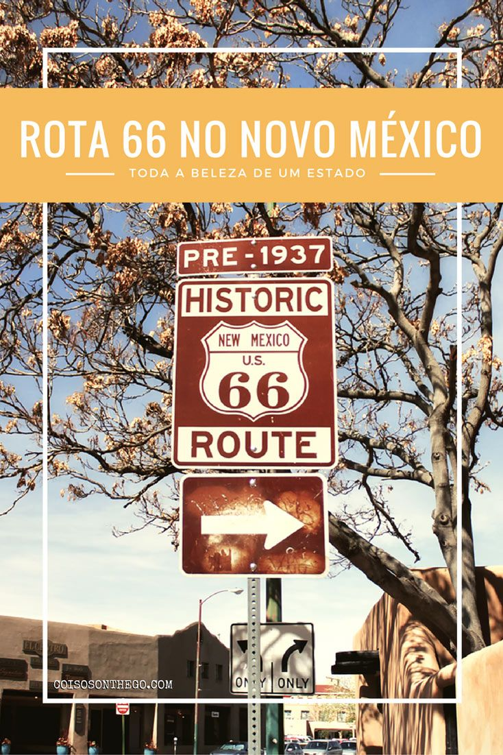 A Rota 66 é um ótimo resumo das belezas do Novo México