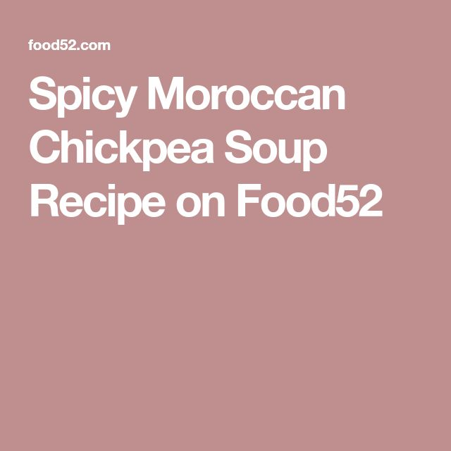 Spicy Moroccan Chickpea Soup Recipe on Food52