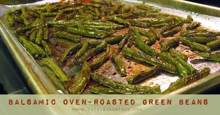 Balsamic Oven-Roasted Green Beans   Green, Balsamic green ...