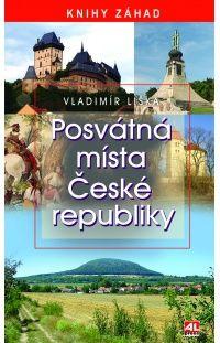 Posvátná místa ČR - Vladimír Liška http://www.alpress.cz/posvatna-mista-ceske-republiky/