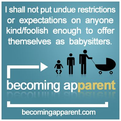 I shall not put undue restrictions or expectations on anyone kind/foolish enough to offer themselves as babysitters... #newdad #babysitting #parenting #blog