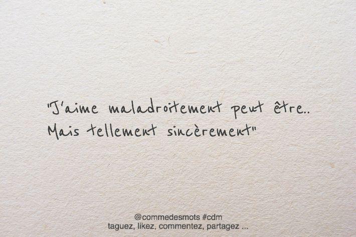 """""""J'aime maladroitement peut être.. Mais tellement sincèrement"""" #citation #amour #aimer"""