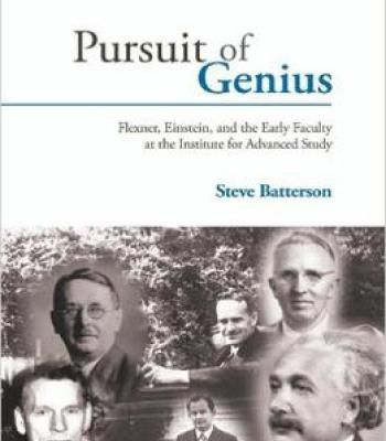 Pursuit Of Genius: Flexner Einstein And The Early Faculty At The Institute For Advanced Study PDF