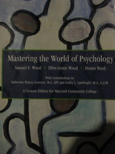 Mastering the World of Psychology Third Edition A Custom Edition for Macomb Community College MCC with Online Student Code ISBN 0536577021 0-536-57702-1 by samuel e. wood, http://www.amazon.com/dp/0536367760/ref=cm_sw_r_pi_dp_O1Gsrb1QMTZ0S