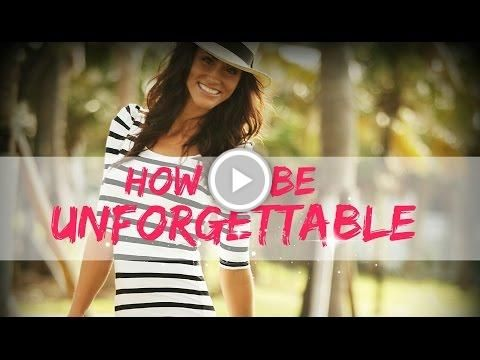 How To Be Unforgettable- Episode #2