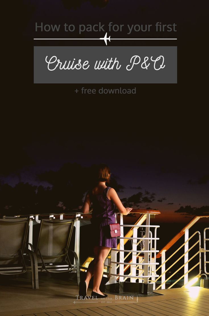How to Pack for Your First Cruise with P&O + free download