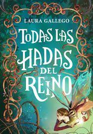 """Ficha de lectura de """"Todas las hadas del reino"""" de Laura Gallego, realizada por Claudia Hernández."""
