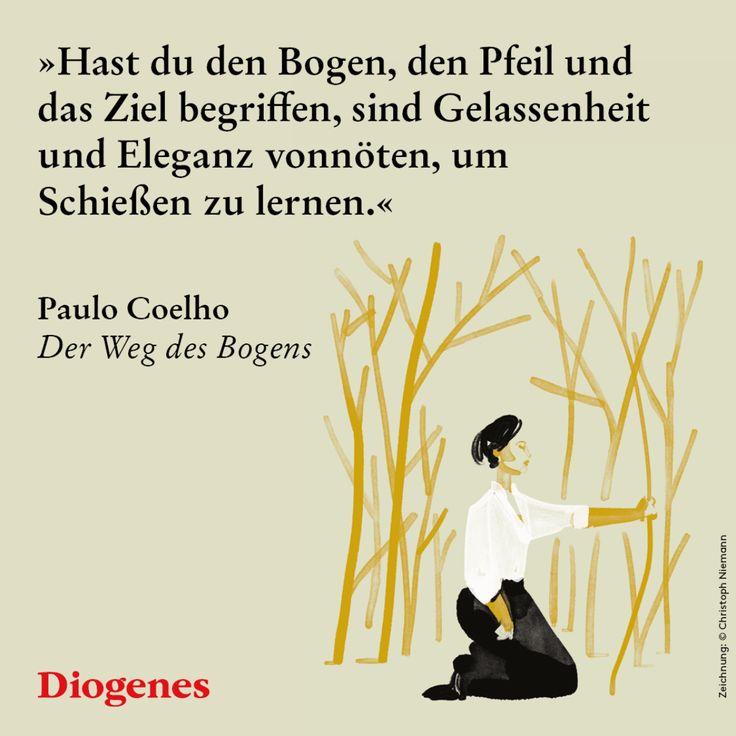 Paulo Coelho: Der Weg des Bogens | Paulo coelho, Zitate