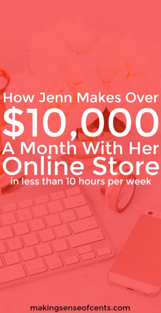 Interested in learning how to start an online store? Here's how Jenn makes over $10,000 a month with her ecommerce business in less than 10 hours per week.