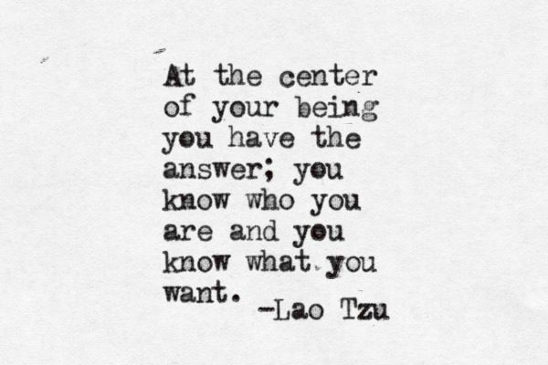 """At the center of ur being u have the answer; u kno"