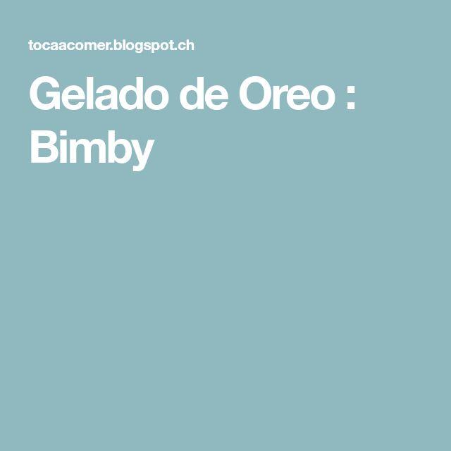 Gelado de Oreo : Bimby
