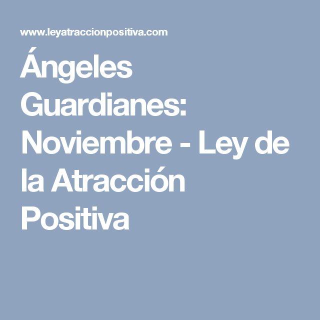 Ángeles Guardianes: Noviembre - Ley de la Atracción Positiva