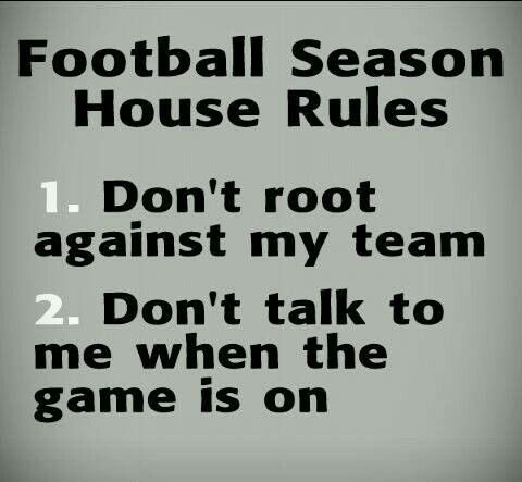 Football season house rules. Really, it's quite simple