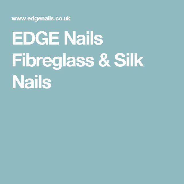 EDGE Nails  Fibreglass & Silk Nails