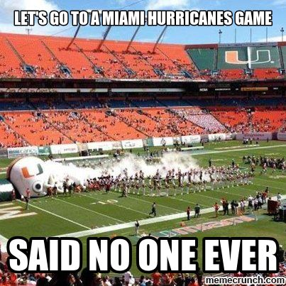 miami hurricane Memes | Let's go to a miami hurricanes game Sep 16 19:47 UTC 2012