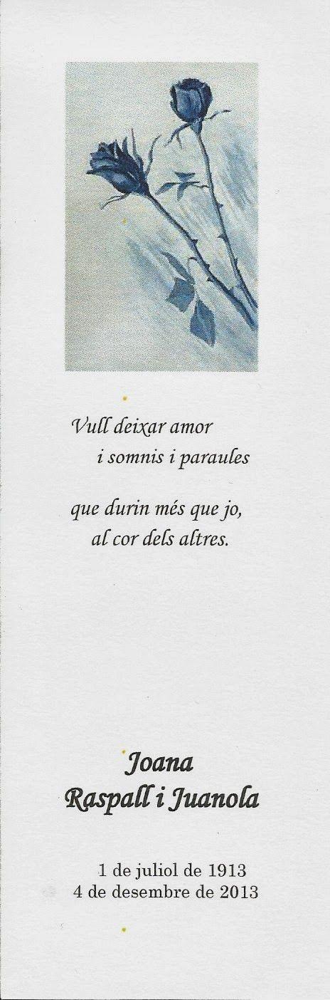 """2013: L'any Joana Raspall : """"…que durin més que jo, al cor dels altres."""""""
