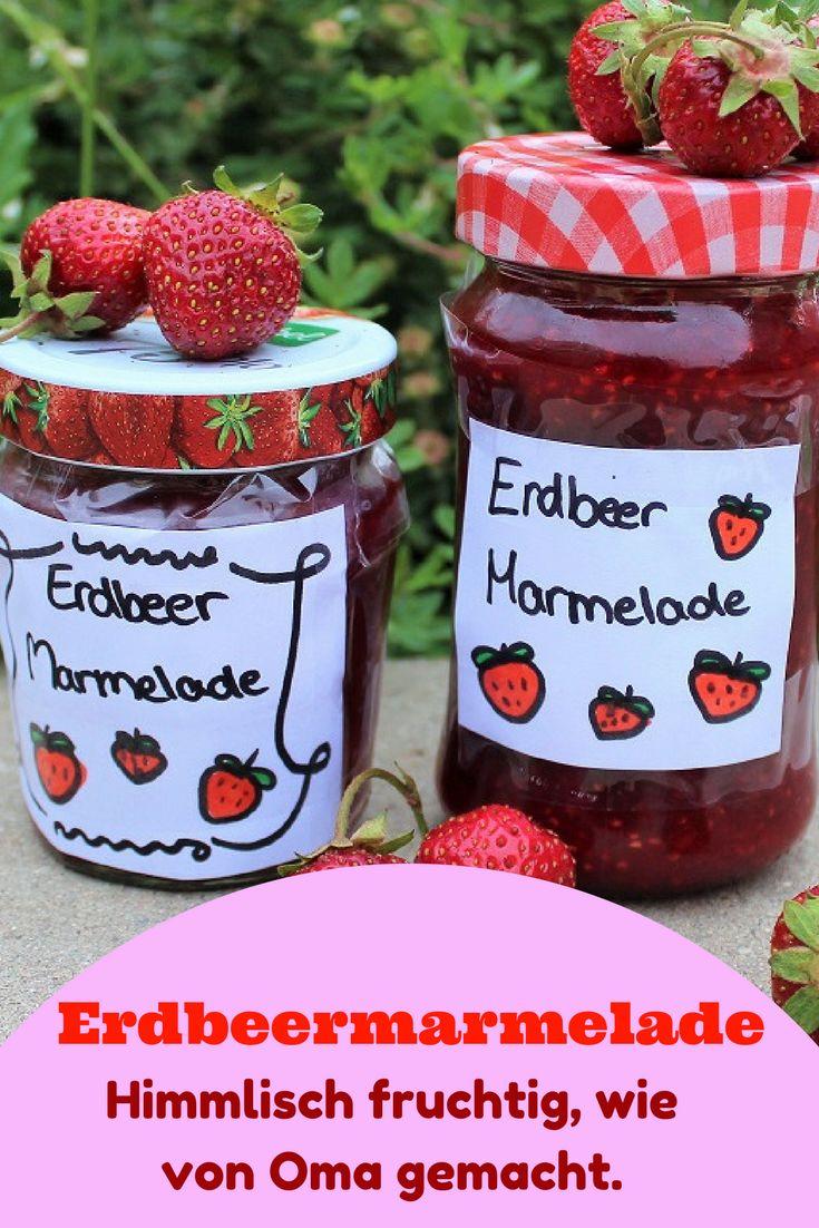 Erdbeermarmelade - schnell und leicht gemacht. So schmeckt sie himmlisch!