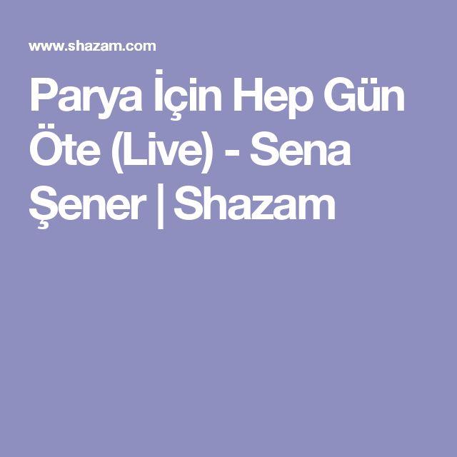 Parya İçin Hep Gün Öte (Live) - Sena Şener | Shazam