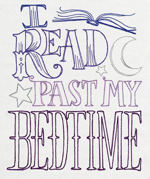 I read past my bedtime every night. How about you? I Read Past My Bedtime…