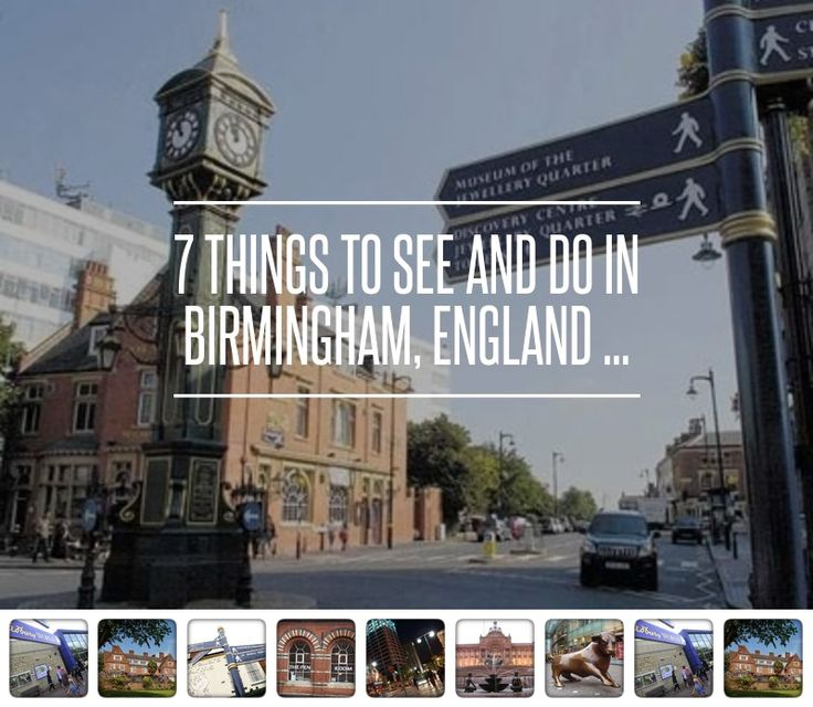 7 #Things to See and do in Birmingham, England ...