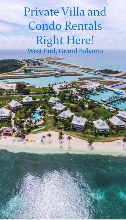 The only source for private villa and condo rentals in West End, Grand Bahama Island.
