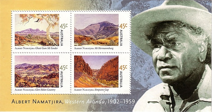 I admire Albert Namatjira for his talent. His story is a sad one however.