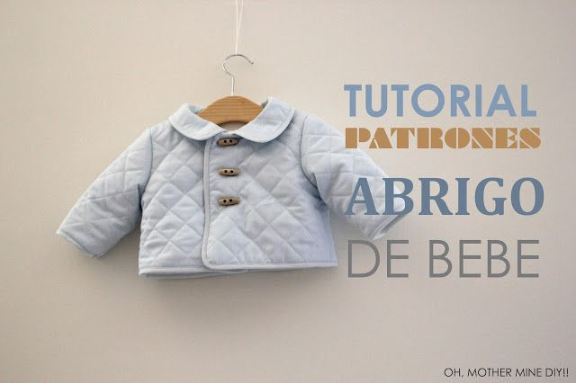 DIY Tutorial: Abrigo de bebé acolchado (patrones gratis) (Oh, Mother Mine DIY!!)