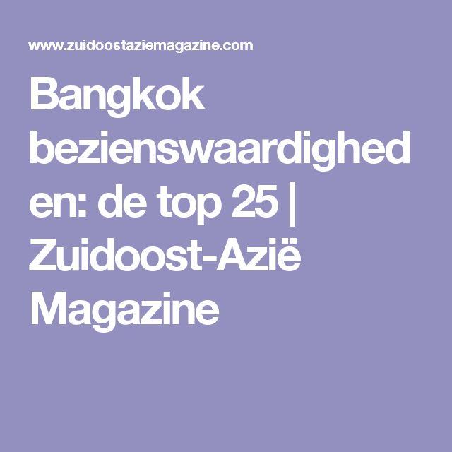 Bangkok bezienswaardigheden: de top 25 | Zuidoost-Azië Magazine