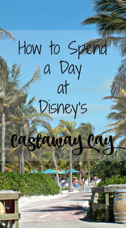 How to Spend a Day at Disney's Castaway Cay