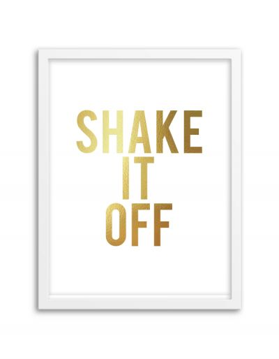 Gold foil Shake it Off print from @chicfetti