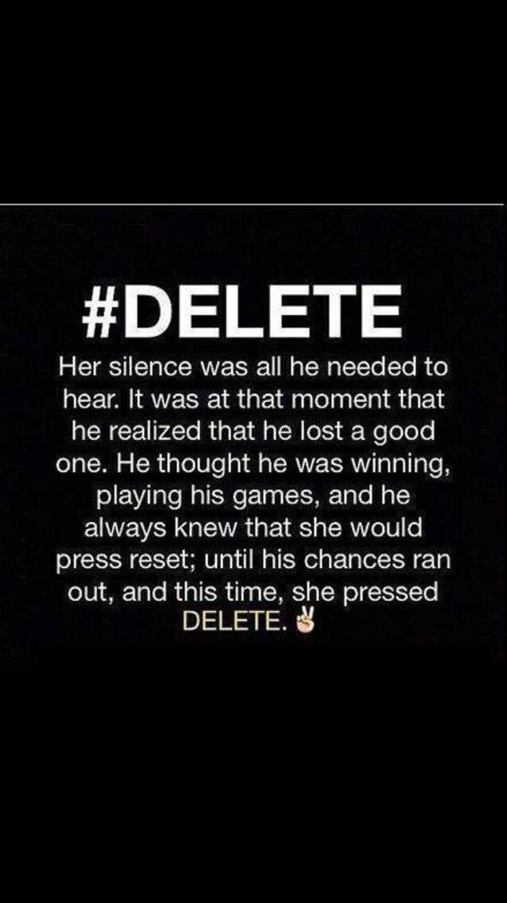 Delete, block, poof, gone. … Relationship quotes Pinte…