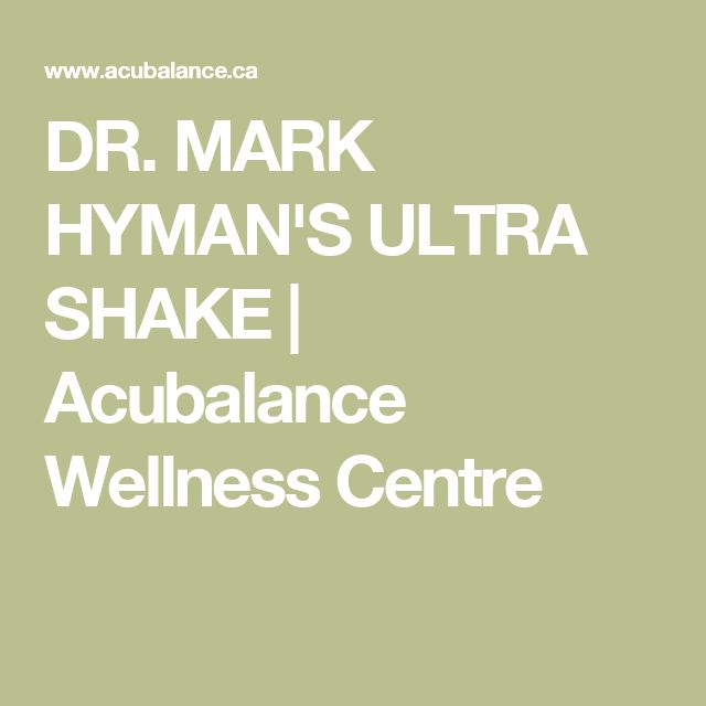 DR. MARK HYMAN'S ULTRA SHAKE | Acubalance Wellness Centre