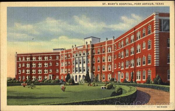 Where I was Born. St. Mary Hospital Port Arthur Texas Courtesy Of www.cardcow.com