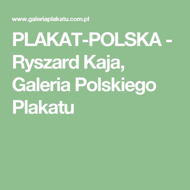PLAKAT-POLSKA - Ryszard Kaja, Galeria Polskiego Plakatu