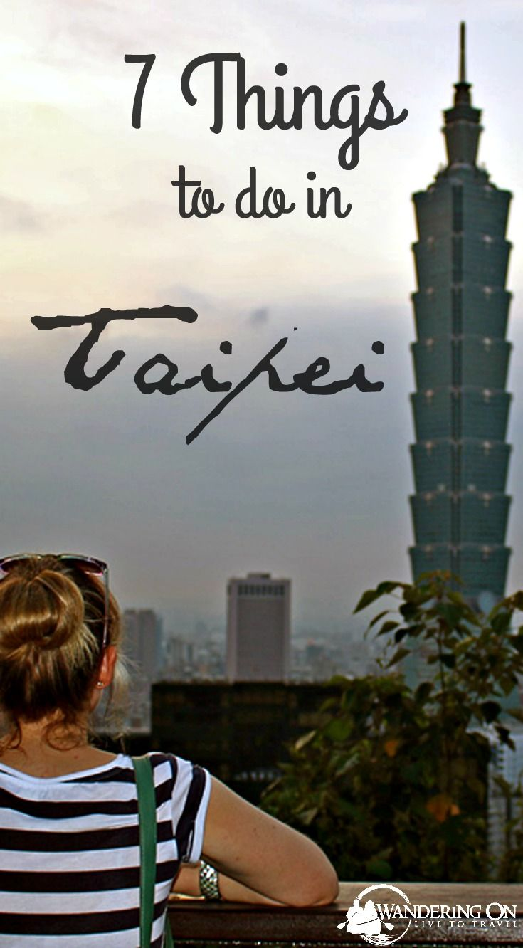 Heading to Taipei? Click here to see 7 things to check out in Taiwan's capital city.