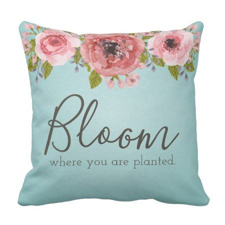 Watercolor Flowers Throw Pillow - Bloom Where you are planted #cushion #pillow #throwpillow #inspirational #homedecor