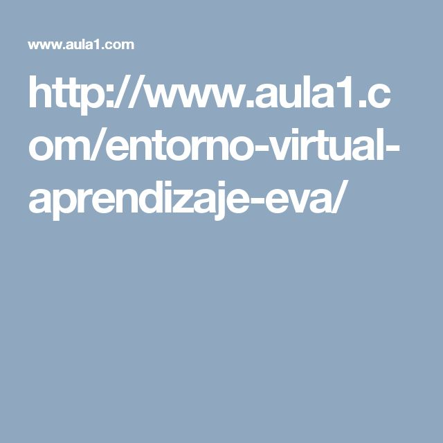http://www.aula1.com/entorno-virtual-aprendizaje-eva/