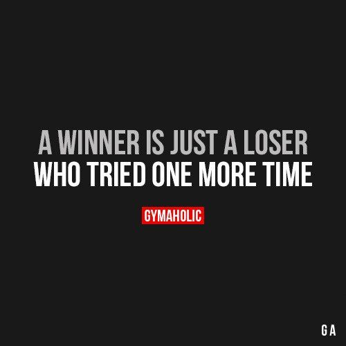 A Winner Is Just A Loser