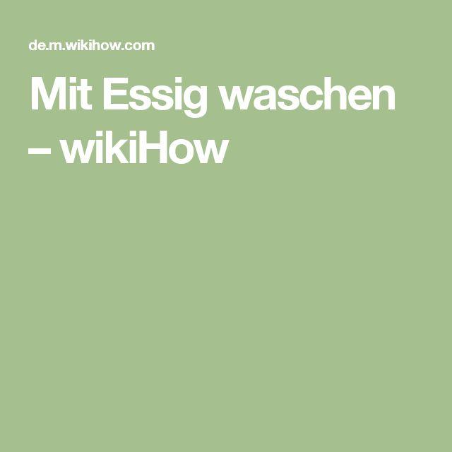 Mit Essig waschen – wikiHow