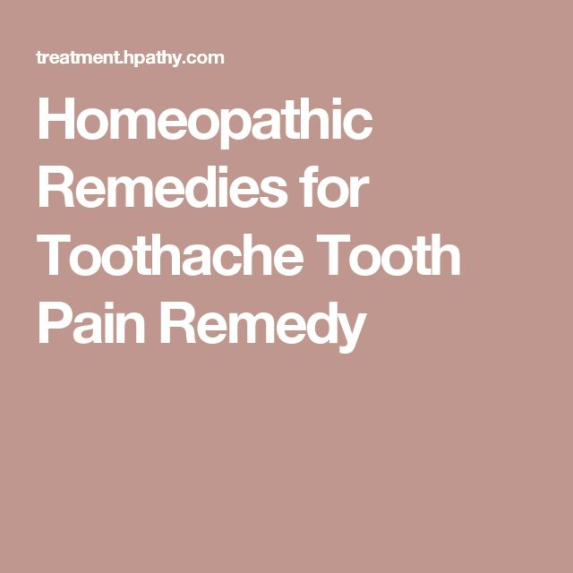 Homeopathic Remedies for Toothache Tooth Pain Remedy