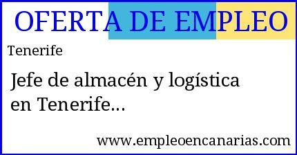 Oferta #empleo en #Tenerife: Jefe de almacén y logística en Tenerife  #empleoencanarias