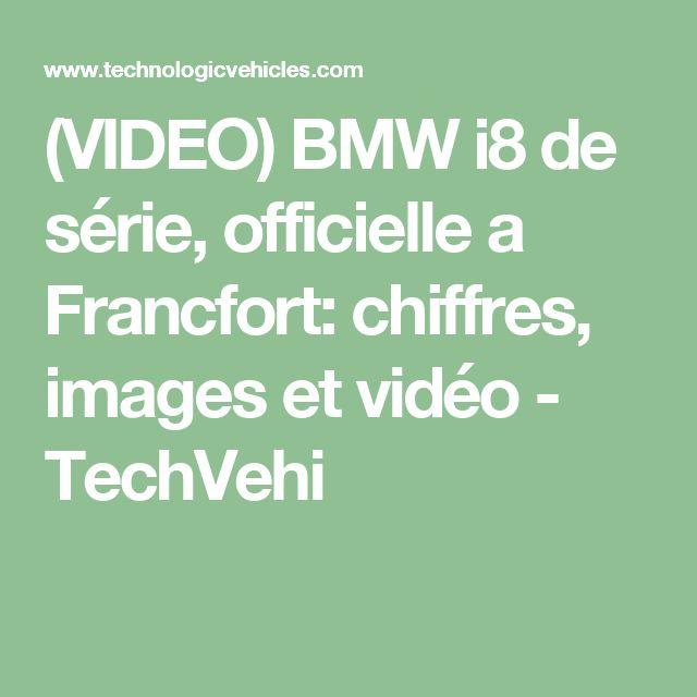 (VIDEO) BMW i8 de série, officielle a Francfort: chiffres, images et vidéo - TechVehi