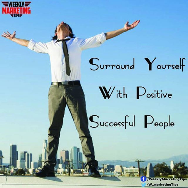 Surround yourself with positive successful people   #marketing #marketingdigital #digitalmarketing #digitalmarketingtips #onlinemarketing #onlinemarketingtips #weeklymarketingtips #dailypost #marketingstrategy #marketingtips #marketingtips4you #follow #socialmediamarketing #marketingplan #instagram #insta #thought #tips4u #surroundyourself #positive #successful