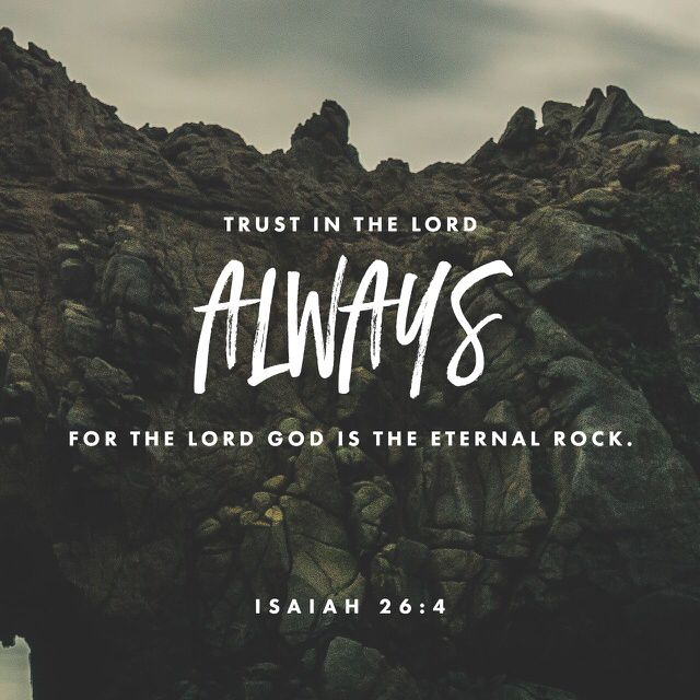 """""""So trust the Lord always, because in the Lord YAH you have a place of safety forever."""" Isaiah 26:4 ERV http://bible.com/406/isa.26.4.erv"""