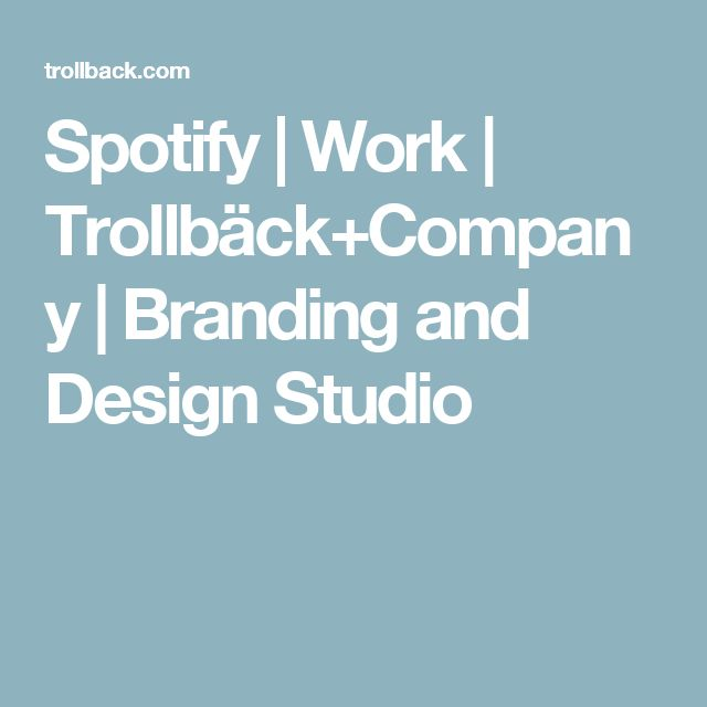 Spotify | Work | Trollbäck+Company | Branding and Design Studio