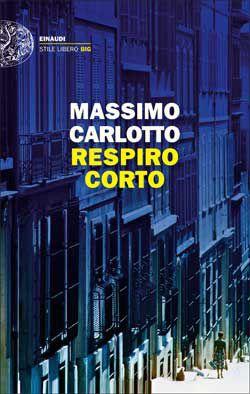 Massimo Carlotto, Respiro corto, Stile libero Big - DISPONIBILE ANCHE IN EBOOK