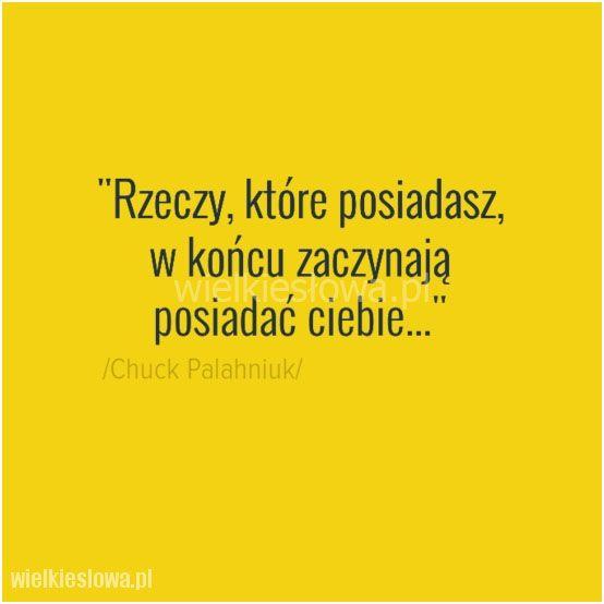 Rzeczy, które posiadasz... #Palahniuk-Chuck,  #Chciwość-i-zachłanność